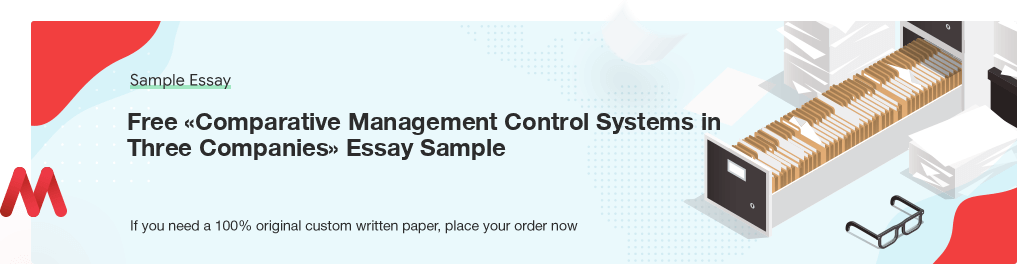 Buy custom Comparative Management Control Systems in Three Companies essay