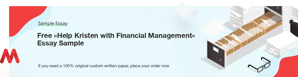 Free «Help Kristen with Financial Management» UK Essay Paper