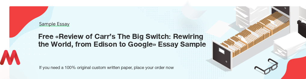 Free «Review of Carr's The Big Switch: Rewiring the World, from Edison to Google» UK Essay Paper