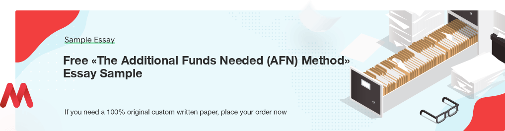 Buy custom The Additional Funds Needed (AFN) Method essay