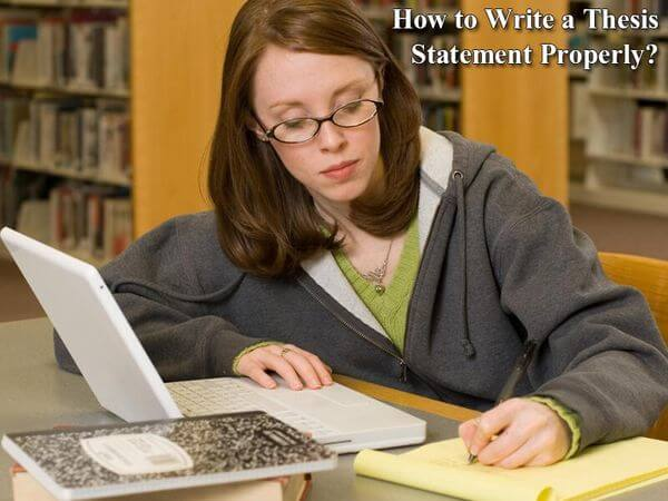 How to Write a Thesis Statement Properly?