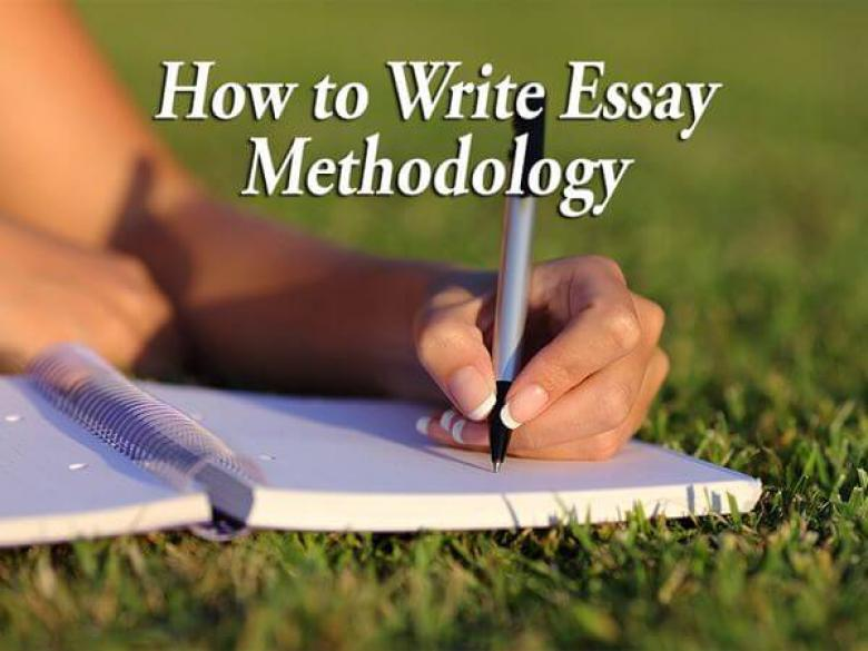 How to Write Essay Methodology