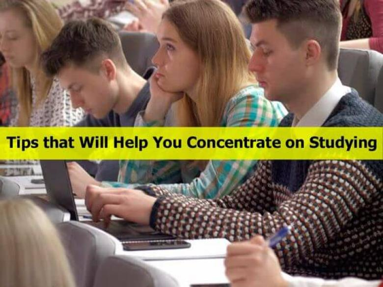 Tips that Will Help You Concentrate on Studying