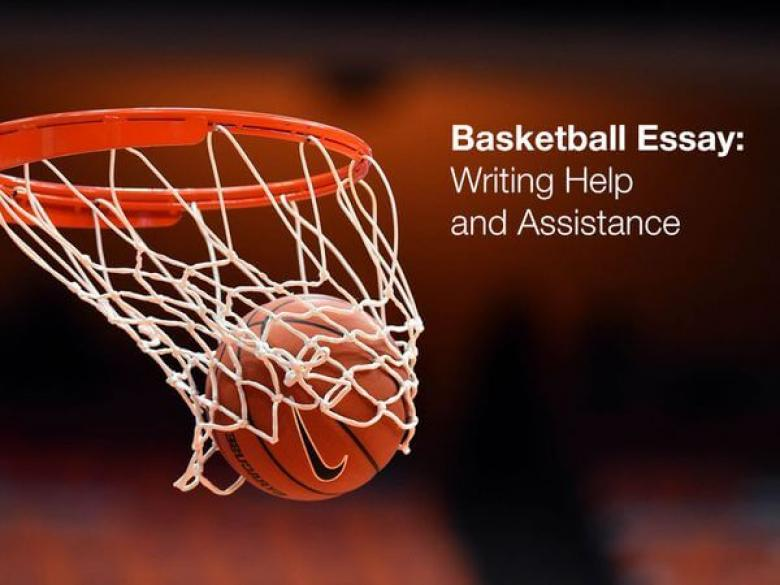 Basketball Essay Writing Help and Assistance
